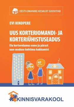 Uus korteriomandi- ja korteriühistuseadus. Elu korterelamus enne ja pärast uue seaduse kehtima hakkamist